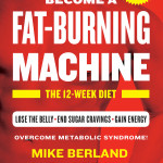 Become a Fat-Burning Machine: A book review