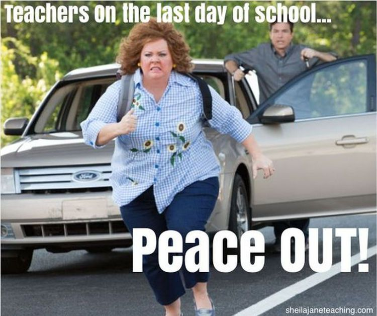 teachers the last day of school meme